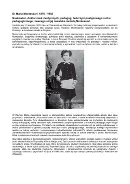 Dr Maria Montessori 1870 - 1952 Naukowiec, doktor nauk