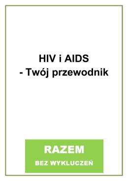 HIV i AIDS - Twój przewodnik