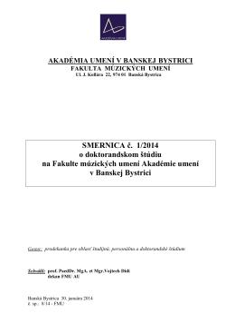 SMERNICA č. 1/2014 o doktorandskom štúdiu na Fakulte múzických