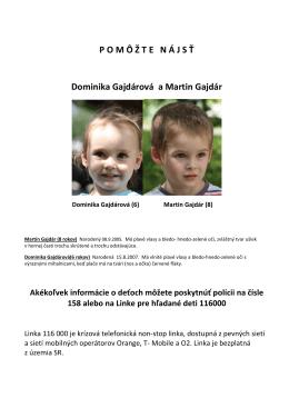 POM Ô Ž TEN Á JS Ť Dominika Gajdárová a Martin Gajdár