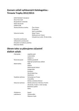 Zoznam súťaží vyhlásených Kalokagatiou - Tirnavia Trophy
