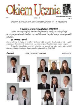 Witajcie w nowym roku szkolnym 2012/2013. Mimo, że rozpoczął się