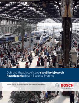 Ochrona i bezpieczeństwo stacji kolejowych Rozwiązania Bosch