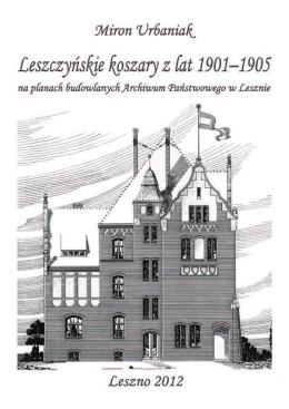 Leszczy?skie koszary z lat 1901-1905 na planach budowlanych