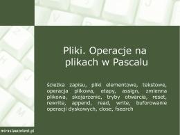 34. Pliki. Operacje na plikach w Pascalu