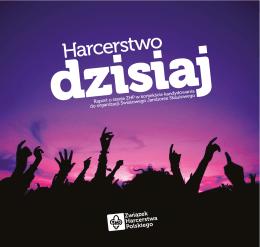 """Raport """"Harcerstwo dzisiaj"""" - Związek Harcerstwa Polskiego"""