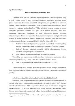 1 Mgr. Vladimír Olejník Ďalšie výskumy ku Kamaldulskej Biblii V