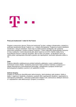 1 Slovak Telekom, a.s. Práca pre budúcnosť // Jobs for the Future