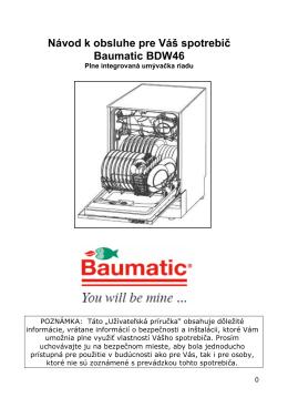 Návod k obsluhe pre Váš spotrebič Baumatic BDW46