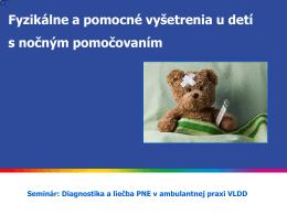 Fyzikálne a pomocné vyšetrenia u detí s nočným