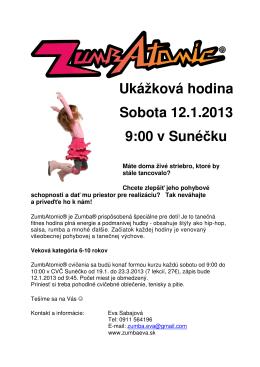 Ukážková hodina Sobota 12.1.2013 9:00 v Sunéčku