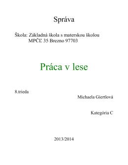 Práca v lese - Základná škola s materskou školou MPČĽ 35, Brezno