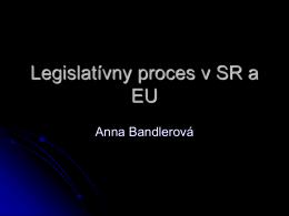 Legislatívny proces v SR a EÚ