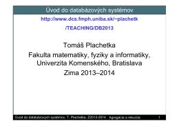 Tomáš Plachetka Fakulta matematiky, fyziky a informatiky