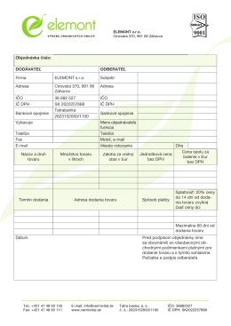 Objednávka číslo: DODÁVATEĽ ODBERATEĽ Firma