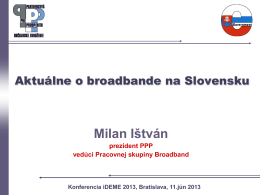 Aktuálne o Broadbande na Slovensku, Milan Ištván