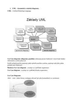 1. UML – dynamické a statické diagramy. UML – Unified Modeling