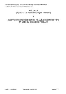 PRÍLOHA 4 (Vyúčtovanie medzi zmluvnými stranami) k ZMLUVE O