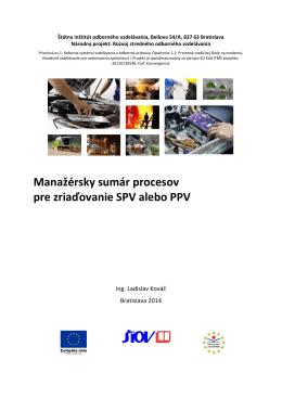 Manažérsky sumár procesov pre zriaďovanie SPV alebo PPV