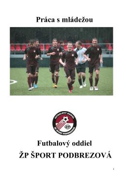 Práca s mládežou Futbalový oddiel ŽP ŠPORT PODBREZOVÁ