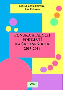 PONUKA STÁLYCH PODUJATÍ NA ŠKOLSKÝ ROK 2013-2014