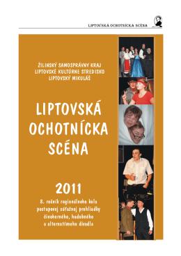 LIPTOVSKÁ OCHOTNÍCKA SCÉNA 2011