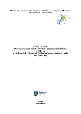 Sprava 2009-2013 - Domov sociálnych služieb Merema
