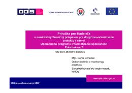 Prezentácia č. 7 Príručka pre žiadateľa - Denis - OPIS