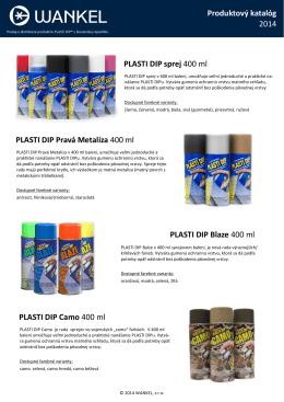 Produktový katalóg 2014 PLASTI DIP Blaze 400 ml
