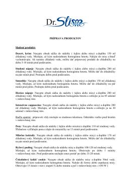 Sladené produkty :PRÍPRAVA ( pre sáčky do 15g