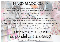 HAND MADE CLUB DENNÉ CENTRUM od pondelka 16.2. o 18:00