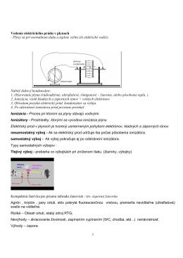 1 Vedenie elektrického prúdu v plynoch - Plyny sú pri