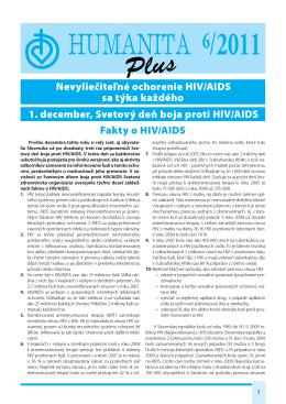 Fakty o HIV/AIDS Nevyliečiteľné ochorenie HIV/AIDS sa týka