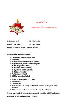 VIANOČNÝ POBYT ponuka platná OD22.12.2014Do