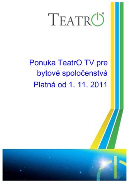 Ponuka TeatrO TV pre bytové spoločenstvá Platná od 1. 11. 2011