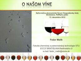 Prof. F. Malík o našom vinárstve