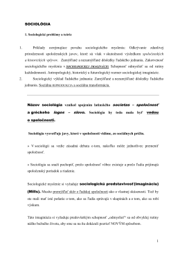 1 SOCIOLÓGIA 1. Príklady ozrejmujúce povahu sociologického