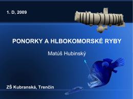 1. d, 2009 ponorky a hlbokomorské ryby