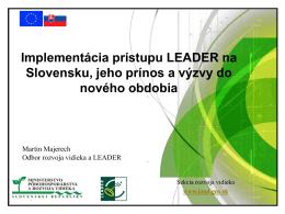 Implementácia prístupu LEADER na Slovensku, jeho prínos a výzvy