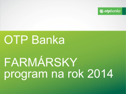 OTP Banka - Farmárksy program na rok 2014
