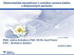 Ošetrovateľská starostlivosť o CVK, Jasná 2014