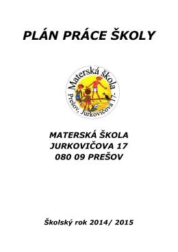 PLÁN PRÁCE ŠKOLY - MŠ Jurkovičova 17, Prešov