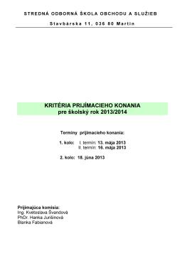 KRITÉRIA PRIJÍMACIEHO KONANIA pre školský rok 2013/2014
