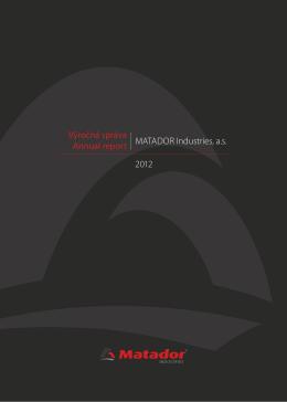 2012 MATADOR Industries, a.s. Výročná správa Annual report