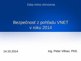 Bezpečnosť z pohľadu VNETu v roku 2014