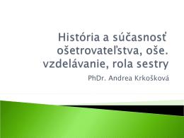 História a súčasnosť ošetrovateľstva, oše. vzdelávanie, rola sestry