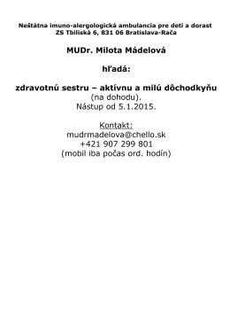 MUDr. Milota Mádelová hľadá: zdravotnú sestru – aktívnu a
