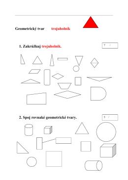 Geometrický tvar trojuholník 1. Zakrúžkuj