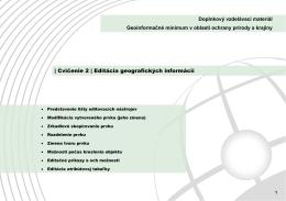 | Cvičenie 2 | Editácia geografických informácií