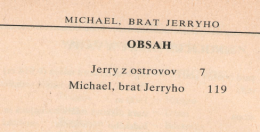 OBSAH Jerry z ostrovov 7 Michael, brat Jerryho 1 19